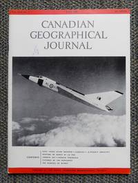 image of CANADIAN GEOGRAPHICAL JOURNAL.  JULY 1958.  VOLUME LVII, NUMBER 1.  INCLUDES: FIFTY YEARS AFTER BADDECK - CANADA'S AIRCRAFT INDUSTRY; FESTIVAL OF DANCE AT LA PAZ; UNGAVA BAY - UNGAVA PENINSULA; THE WEAVERS OF WITNEY.