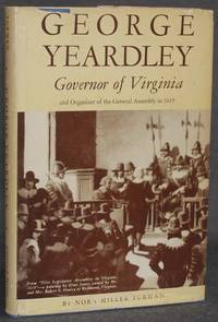 GEORGE YEARDLEY, GOVERNOR OF VIRGINIA AND ORGANIZER OF THE GENERAL ASSEMBLY IN 1619
