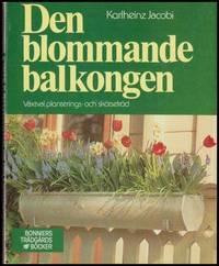 Den blommande balkongen : Växtval, planterings- och skötselråd