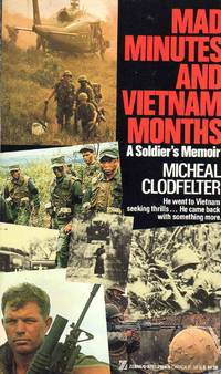 Mad Minutes And Vietnam Months-A Soldiers Memoir by Michael Clodfelter - Paperback - 1988 - from C.A. Hood & Associates and Biblio.com