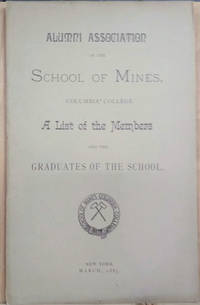 image of Alumni Association of the School of Mines, Columbia College:  A List of  Members and the Graduates of the School
