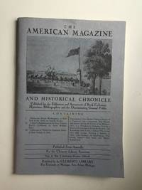 The American Magazine and Historical Chronicle: Published for the Edification and Amusement of Book Collectors Historians Bibliographers and the Discriminating General Public Vol. 4, No 2 Autumn-winter 1988-89