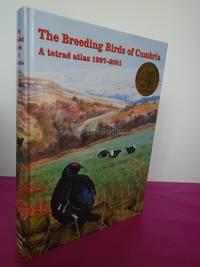 The Breeding Birds of Cumbria: a Tetrad Atlas 1997 - 2001