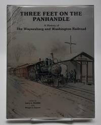 Three Feet on the Panhandle: A History of the Waynesburg and Washington Railroad.