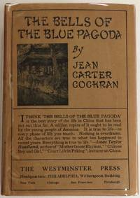 The bells of the blue pagoda; the strange enchantment of a Chinese doctor
