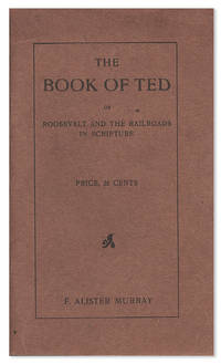 The Book of Ted or, Roosevelt and the Railroads in Scripture