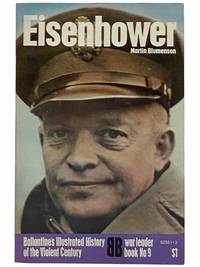 Eisenhower (Ballantine's Illustrated History of the Violent Century: War Leader Book, No. 9)