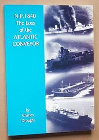 N.P.1840 The Loss of the 'Atlantic Conveyor'