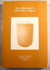 The Archaeology of 17th-Century Virginia.  Special Publication No. 30 of the Archaeological Society of Virginia