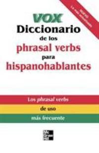 Vox Diccionario de los Phrasal Verbs para Hispanohablantes