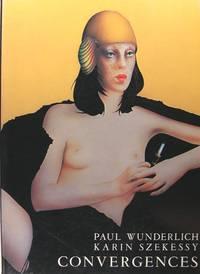 Paul Wunderlich, Karin Szekessy : Convergences.