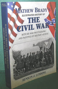 image of Mathew Brady's Illustrated History of the Civil War with His War Photographs