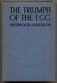 the triumph of the egg essay Horses and men (full title:  the book was dedicated to writer theodore dreiser and included a two-page essay about him titled  and the triumph of the modern.