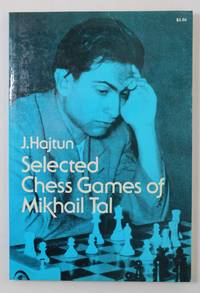 Selected Chess Games of Mikhail Tal