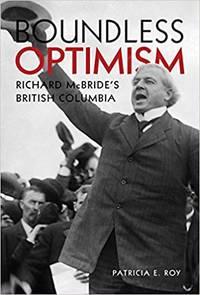 image of Boundless Optimism: Richard McBride's British Columbia