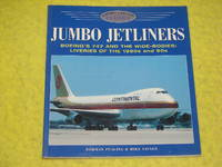 Osprey Aviation, Jumbo Jetliners, Boeing's 747 and the Wide-bodies: Liveries of the 1980s and 90s. by  Mike Savage Norman Pealing - Paperback - 1999 - from Pullet's Books (SKU: 001567)