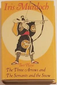 THREE ARROWS & THE SERVANTS AND THE SNOW. Two Plays