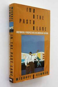 In the Past Lane: Historical Perspectives on American Culture