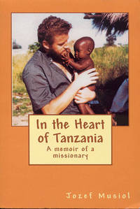 In the Heart of Tanzania: A Memoir of a Missionary