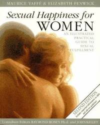 Sexual Happiness for Women : An Illustrated Practical Guide to Sexual Fulfillment