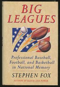Big Leagues: Professional Baseball, Football, and Basketball in National Memory