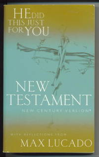 He Did This Just For You: New Testament New Century Version