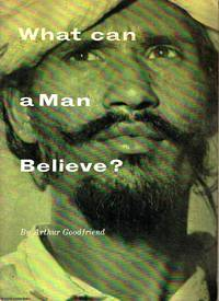 What can a Man Believe?
