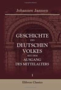 Geschichte des deutschen Volkes seit dem Ausgang des Mittelalters: Band I. Die allgemeinen Zustande des deutschen Volkes beim Ausgang des Mittelalters German Edition