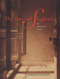The Lives of Shadows : An Illustrated Novel