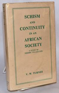 Schism and continuity in African society; a study of Ndembu village life