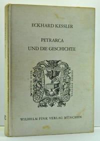 Petrarca und die Geschichte: Geschichtsschreibung, Rhetorik, Philosophie im Übergang vom Mittelalter zur Neuzeit (German language edition)
