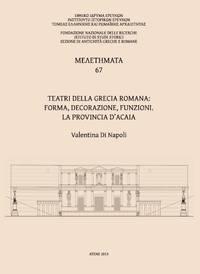 image of Teatri della Grecia romana: forma, decorazione, funzioni. La provincia d'Acaia
