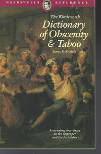 Dictionary of Obscenity, Taboo & Euphemism (Wordsworth Reference)