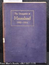 THE OCCUPATION OF HAUSALAND 1900-1904 - BEING A TRANSLATION OF ARABIC  LETTERS FOUND IN THE HOUSE OF THE WAZIR OF SOKOTO, BOHARI, IN 1903