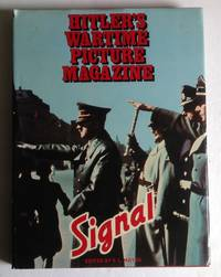 Signal. Hitler's Wartime Picture Magazine.