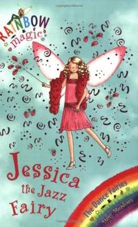 Rainbow Magic: The Dance Fairies: 54 Jessica The Jazz Fairy