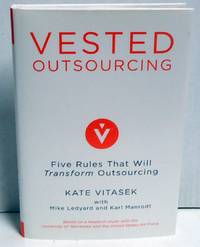 Vested Outsourcing: Five Rules That Will Transform Outsourcing