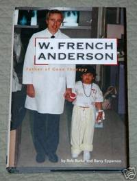 W. French Anderson - Father of Gene Therapy