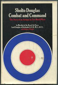 Combat and Command: The Story of an Airman in Two World Wars