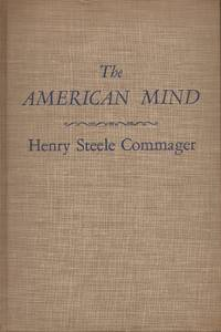 image of The American Mind; An interpretation of American thought and character since the 1880's