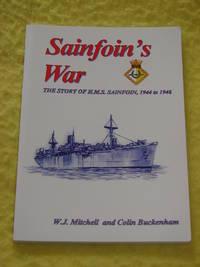 Sainfoin's War, The Story of HMS Sainfoin, 1944 to 1946