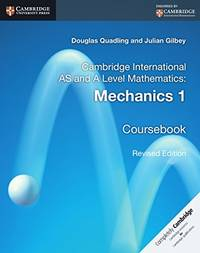 Cambridge International AS and A Level Mathematics: Mechanics 1 Coursebook