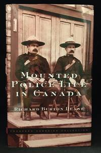 Mounted Police Life in Canada; A Record of Thirty-One Years' Service
