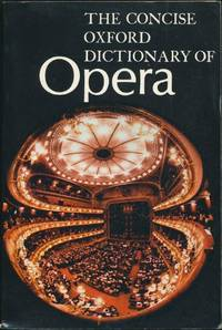 Concise Oxford Dictionary of Opera by  Harold and John Warrack Rosenthal - Paperback - Reprinted with corrections. - 1972 - from Ryan OHorne Books and Biblio.co.uk