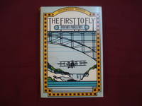 The First to Fly. Aviation's Pioneer Days.