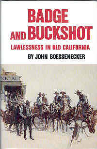 Badge and Buckshot: Lawlessness in Old California