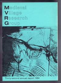 Medieval Village Research Group, Thirty-second annual report 1984