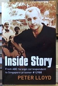 image of Inside Story ; From ABC Foreign Correspondent to Singapore Prisoner #12988