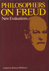 "Philosophers on Freud : new evaluations. [Freud's anthropomorphism; Freud's neurological theory of mind; Meaning and dream interpretation;Mauvaise foi and the unconscious; Self-deception and the ""splitting of the ego""; Freud, Sartre, and self-deception; Disposition and memory;On Freud's doctrine of emotions; Totem and taboo; etc ]"