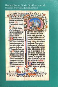 Handschriften en Oude Drukken van de Utrechtse Universiteitsbibliotheek.  Catalogus bij de...